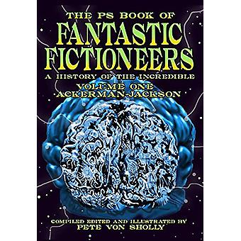 The The PS Book of Fantastic Fictioneers [Volume 1] by Pete Von Sholl