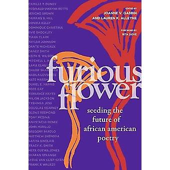 Furious Flower - Seeding the Future of African American Poetry by Joan