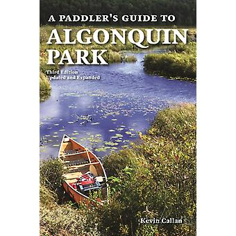 A Paddlers Guide to Algonquin Park by Kevin Callan