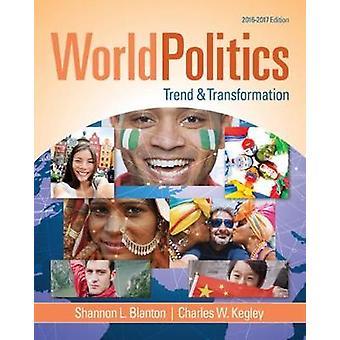 World Politics Trend and Transformation 2016  2017 by Shannon Blanton & Jr Charles W Kegley