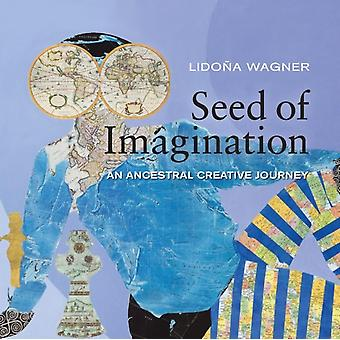 Seed of Imagination by Wagner & LiDona
