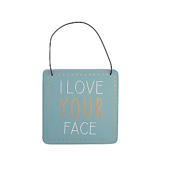 I Love Your Face Humorous Hanging Plaque - Gift Item