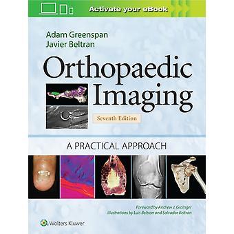 Orthopaedic Imaging A Practical Approach by Greenspan & AdamBeltran & Javier