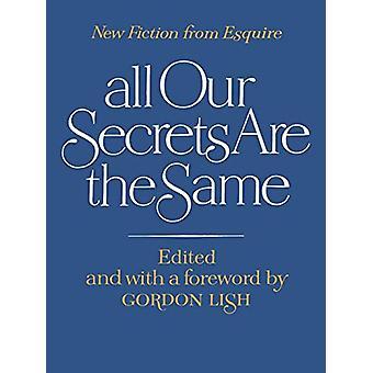 كل ما لدينا من أسرار هي نفسها -- الخيال الجديد من اسكواير من قبل غوردون Lish