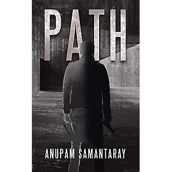 Path by Anupam Samantaray - 9781482819007 Book