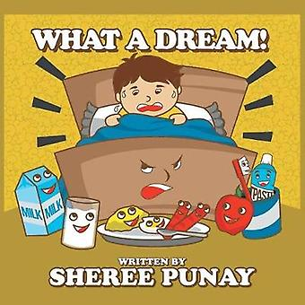 What a Dream! by Sheree Punay - 9781524516765 Book