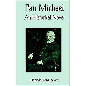 Pan Michael by Henryk K Sienkiewicz - 9781589632875 Book