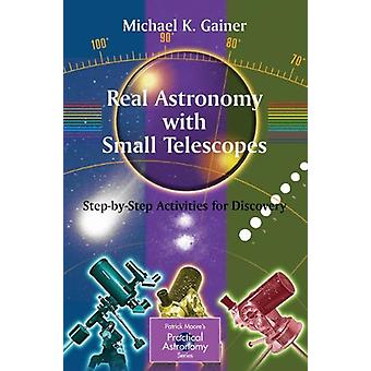Real Astronomy with Small Telescopes - Step-by-Step Activities for Dis