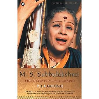 M. S. Subbulakshmi - The Definitive Biography by T. J. S. George - 978