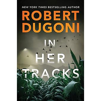 In Her Tracks by Robert Dugoni