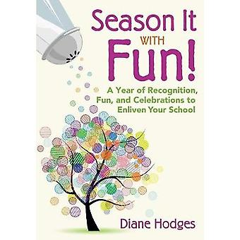 Season It With Fun by Diane Hodges