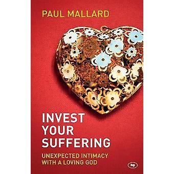 Invierte tu sufrimiento inesperada intimidad con un Dios amoroso