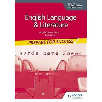 Prepare for Success English Language and Literature for the IB Diploma