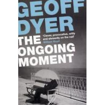 The Ongoing Moment by Dyer & Geoff