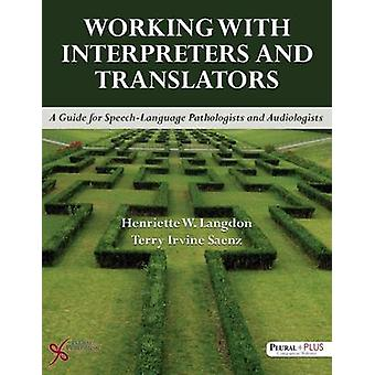 Working With Interpretors Amp Transla A Guide for SpeechLanguage Pathologists and Audiologists