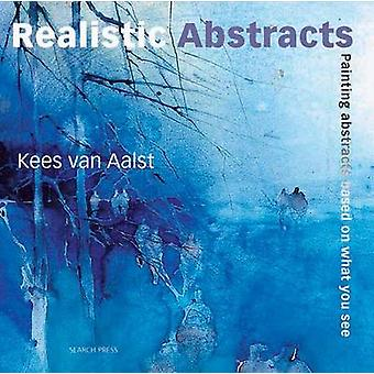Realistic Abstracts by Van Aalst & Kees