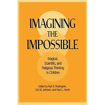 Imagining the Impossible: Magical, Scientific, and Religious Thinking in Children
