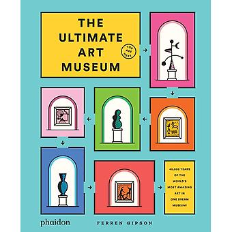 The Ultimate Art Museum by Ferren Gipson