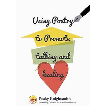Using Poetry to Promote Talking and Healing by Pooky Knightsmith