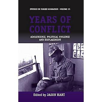 Jahren des Konflikts - Jugend - politische Gewalt und Vertreibung