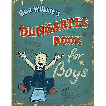Oor Wullie's Dungarees by Oor Wullie - David Donaldson - Ron Grosset