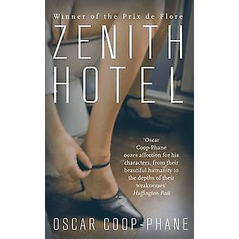 Zenith Hotel by Oscar Coop-Phane - Ros Schwartz - 9781909807501 Book