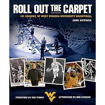 Roll Out the Carpet - 101 Seasons of West Virginia University Basketba