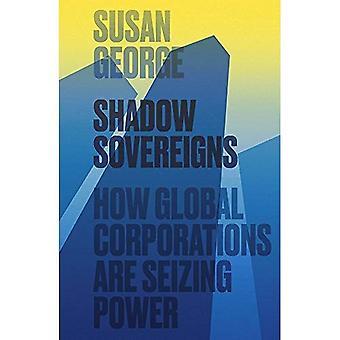 Skygge Sovereigns: Hvordan globale selskaper er gripe makten