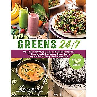 Greens 24/7: More Than 100 Quick, Easy, and Delicious Recipes for Eating Leafy Greens and Other Green Vegetables...