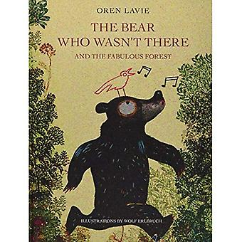 Bear Who Wasn't There and the Fabulous Forest, The