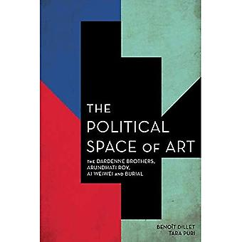 The Political Space of Art: The Dardenne Brothers, Arundhati Roy, Ai Weiwei and Burial (Experiments/On the Political)