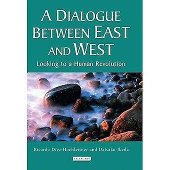 Un dialogo tra Oriente e Occidente: alla ricerca di una rivoluzione umana (echi e riflessioni) (echi e riflessioni: le opere selezionate di Daisaku Ikeda (Hardcover))