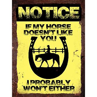 Vintage Metal Wall Sign - If my horse doesn't like you