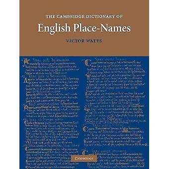 Cambridge Dictionary of English PlaceNames by Victor Watts