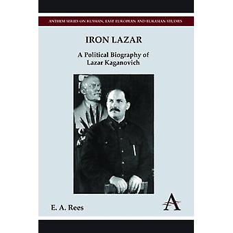リースによってラーザリ ・ カガノーヴィチ ・ e. A. の鉄 Lazar の政治伝記