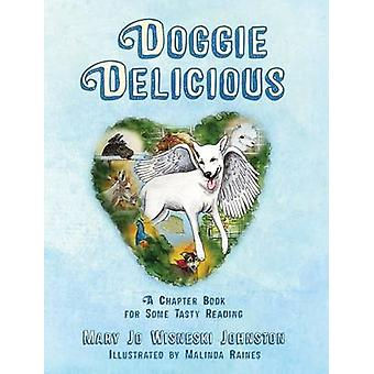 Doggie Delicious A Chapter Book for Some Tasty Reading by Johnston & Mary Jo Wisneski
