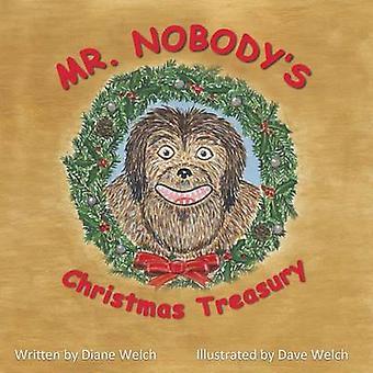 Mr. Nobodys Christmas Treasury by Welch & Diane