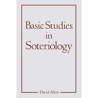 Grundläggande studier i soteriologi av Allen & David