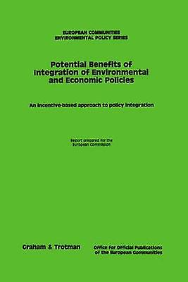 The Potential Benefits of Integration of Environmental and Economic Policies by Cec & Dg For Environmental Policy