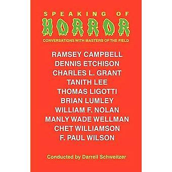 Spreken van Horror Interviews met schrijvers van het bovennatuurlijke door Schweitzer & Darrell