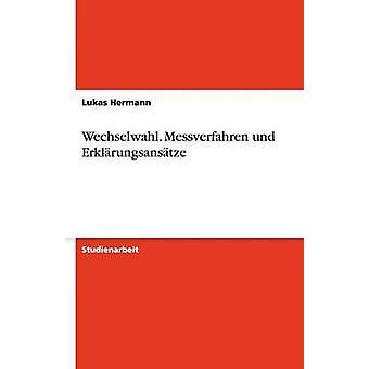Wechselwahl. Messverfahren und Erklrungsanstze by Hermann & Lukas