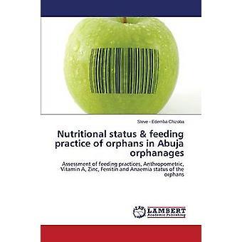 Ernährungszustand Fütterung Praxis der Waisen in Abuja Waisenhäusern von Onur Steve. Edemba