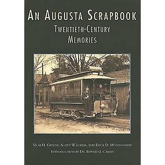 An Augusta Scrapbook - Twentieth Century Memories by Vicki H Greene -