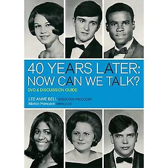 40 Years Later - Now Can We Talk? DVD and Discussion Guide by Lee Anne