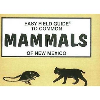 Easy Field Guide to Mammals of New Mexico by Dick & Sharon Nelson - 9
