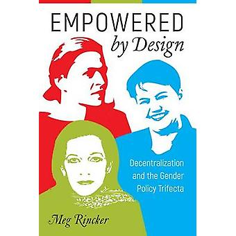 Empowered by Design - Decentralization and the Gender Policy Trifecta