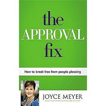 The Approval Fix - How to Break Free from People Pleasing by Joyce Mey