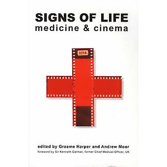 Signs of Life - Cinema and Medicine by Graeme Harper - Andrew Moor - K