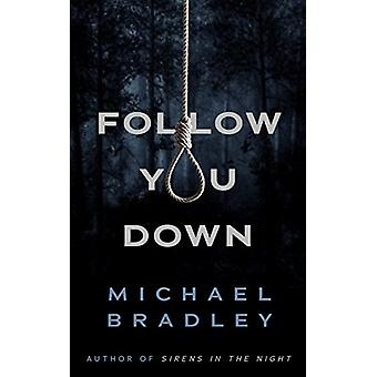 Follow You Down by Michael Bradley - 9781944995553 Book