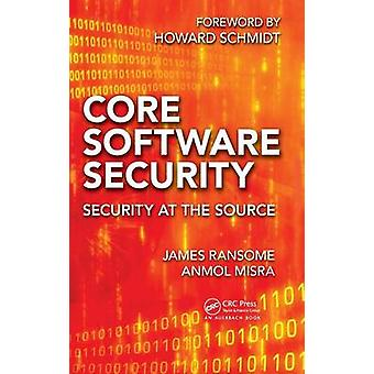 Core Software Security  Security at the Source by Ransome & James